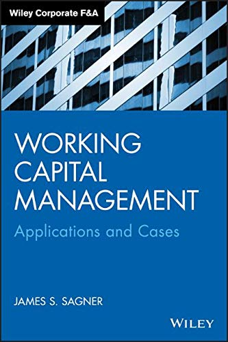 Working Capital Management: Applications and Case Studies (Wiley Corporate F&A) por James Sagner
