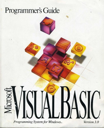 PROGRAMMERS GUIDE : MICROSOFT VISUAL BASIC : PROGRAMMING SYSTEM FOR WINDOWS VERSION 3.0. por No Author.