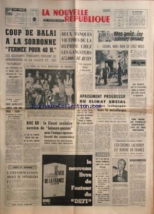 NOUVELLE REPUBLIQUE (LA) [No 7218] du 14/06/1968 - COUP DE BALAI A LA SORBONNE - LES ETUDIANTS VEULENT SE DEBARRASSER DES KATANGAIS -L'INFORMATION SOURCE DE CONNAISSANCE PAR ARMAND -LES SPORTS / ROGER BAMBUCK - JEAN WADOUX - CYCLISME - FOOT - BOXE -L'EX-COLONEL LACHEROY EST RENTRE EN FRANCE -APAISEMENT PROGRESSIF DU CLIMAT SOCIAL -MES AMIS LES VANNIERS NOMADES PAR ROUSSEAU-VELLONES