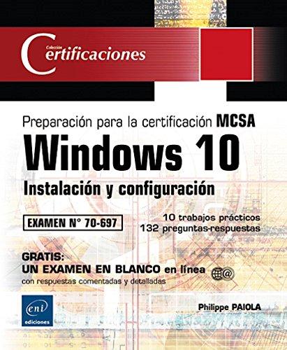 Windows 10. Instalación Y Configuración - Preparación Para La Certificación Mcsa. Examen 70-697