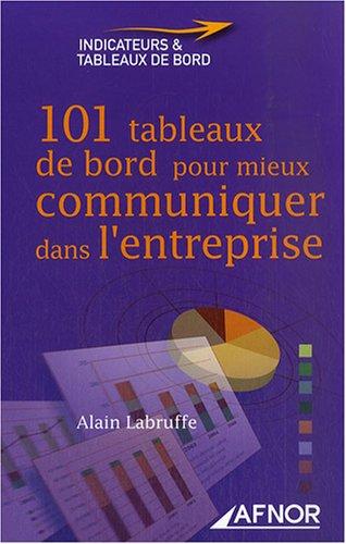 101 tableaux de bord pour mieux communiquer dans l'entreprise par Alain Labruffe
