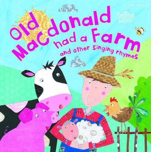 My Rhyme Time Old Macdonald had a Farm and other singing rhymes (Nursery Rhymes) by Miles Kelly (2014-06-01)
