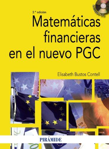 Matemáticas financieras en el nuevo PGC (Economía Y Empresa) por Elisabeth Bustos Contell