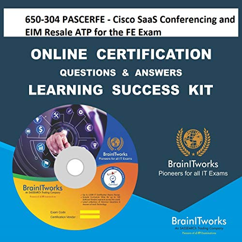 650-304 PASCERFE - Cisco SaaS Conferencing and EIM Resale ATP for the FE ExamCertification Online Learning Made Easy