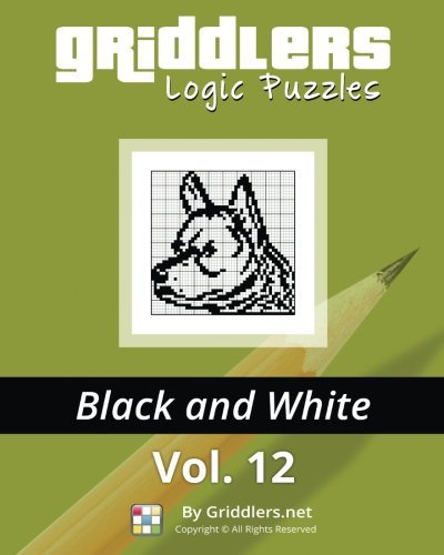 Griddlers Logic Puzzles: Black and White: Volume 12 by Griddlers Team (2014-08-28)