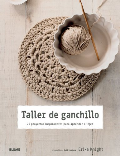 Taller de ganchillo: 20 proyectos inspiradores para aprender a tejer