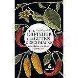 Die Erfinder des guten Geschmacks: Eine Kulturgeschichte der Köche
