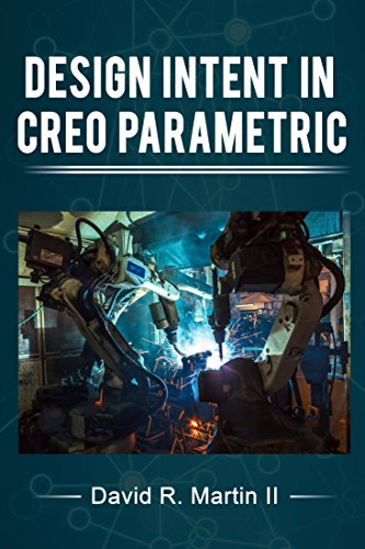 Design Intent in Creo Parametric (Creo Power Users Series) (English Edition) - Ptc-pc