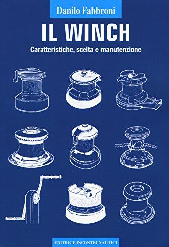 Il winch. Caratteristiche, scelta e manutenzione por Danilo Fabbroni