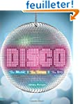 Disco: The Music, The Times, The Era-