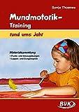 Mundmotorik-Training rund ums Jahr: Materialsammlung Puste- und Ansaugübungen - Lippen- und Zungenspiele