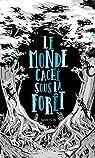 Le monde caché sous la forêt par Nicolle