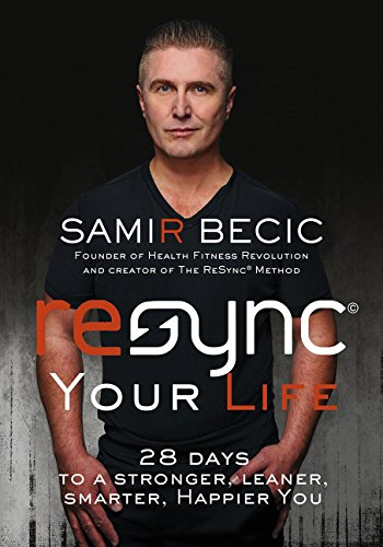 ReSYNC Your Life: 28 Days to a Stronger, Leaner, Smarter, Happier You -