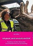 Ich glaub', mich knutscht ein Elch!: Rundreise mit dem Motorroller durch Skandinavien bis zum...