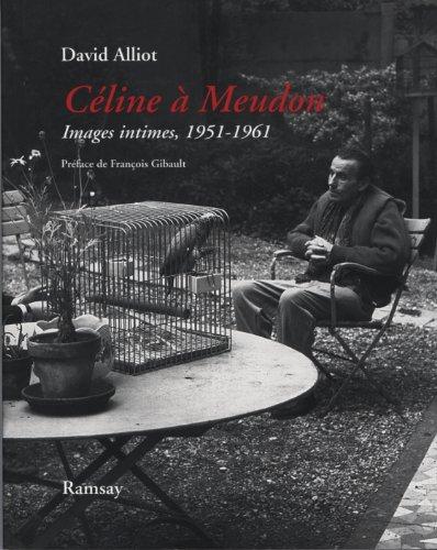 Cline  Meudon : Images intimes, 1951-1961 Suivi de Mon voisin Louis-Ferdinand Cline