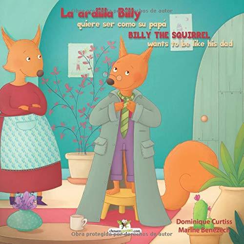 La ardilla Billy quiere ser como su papá - Billy the squirrel wants to be like his dad