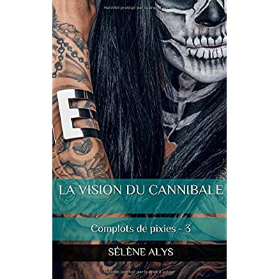 Les visions du cannibale