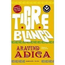 Tigre Blanco = The White Tiger (Rocabolsillo Ficcion) (Spanish) Adiga, Aravind ( Author ) Jun-27-2010 Paperback