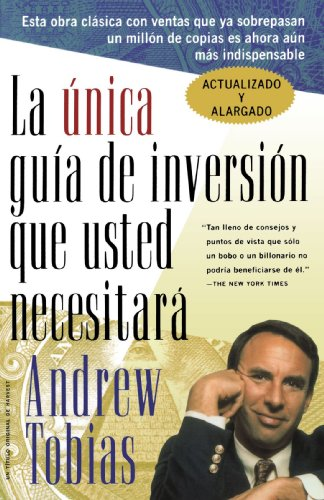 La Unica Guia de Inversion Que Usted Necesitar (The Only Investment Guide You'll Ever Need, Spanish Edition)
