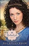 Rebekah (Wives of the Patriarchs Book #2): A Novel: Volume 2