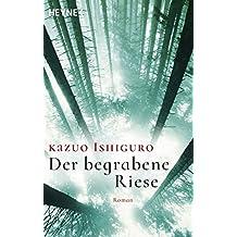 Der begrabene Riese: Roman