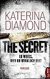 Er weiß, wer du wirklich bist - The Secret: Thriller (DS Imogen Grey 2) von Katerina Diamond