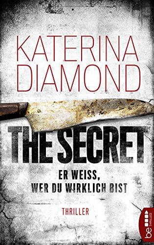 Buchseite und Rezensionen zu 'Er weiß, wer du wirklich bist - The Secret: Thriller (DS Imogen Grey 2)' von Katerina Diamond