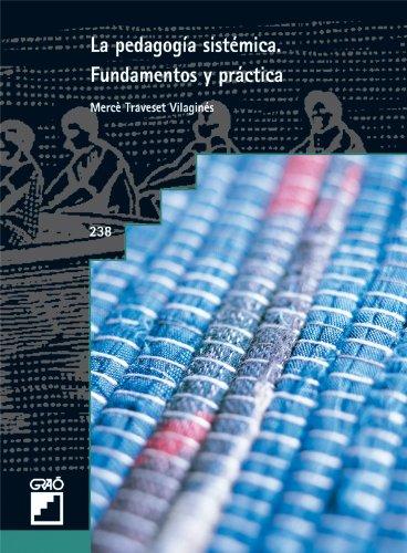 La pedagogía sistémica.  Fundamentos y práctica (GRAO - CASTELLANO) por Mercè Traveset Vilaginés