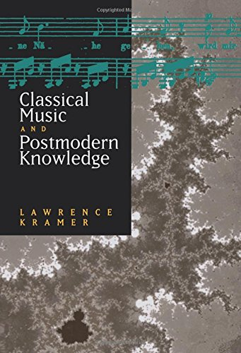 Classical Music and Postmodern Knowledge por Lawrence Kramer