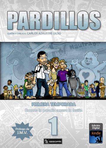 PARDILLOS Primera Temporada por Carlos Azaustre