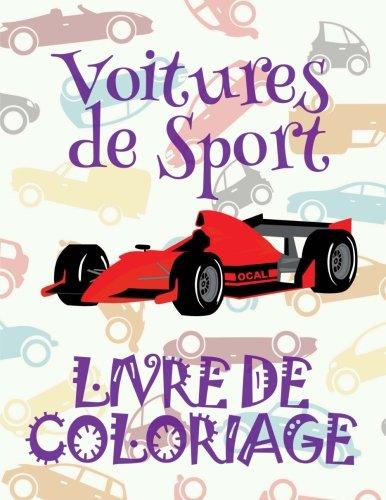 ✌ Voitures de Sport ✎ Mon Premier Livre de Coloriage ~ la Voiture ✎ Livre de Coloriage 4 ans ✍ Livre de Coloriage enfant 4 ... ~ Livre de Coloriage ~ la Voiture ✍ par Kids Creative France