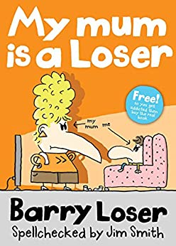 Barry Loser: My Mum is a Loser (The Barry Loser Series) by [Loser, Barry]