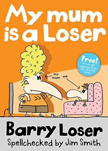 free kindle book Barry Loser: My Mum is a Loser (The Barry Loser Series)