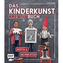 Das Kinderkunst-Kreativbuch - Winter und Weihnachten