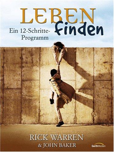 Leben finden - Teilnehmerbuch: Ein 12-Schritte-Programm