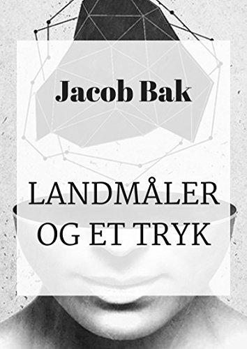landmåler og et tryk (Danish Edition) por Jacob  Bak