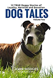Dog Souls: Dog Tales: 12 TRUE Doggy Stories of Loyalty, Heroism and Devotion