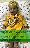 Dear Son – A Dad's Diary: Volume II – The First Year