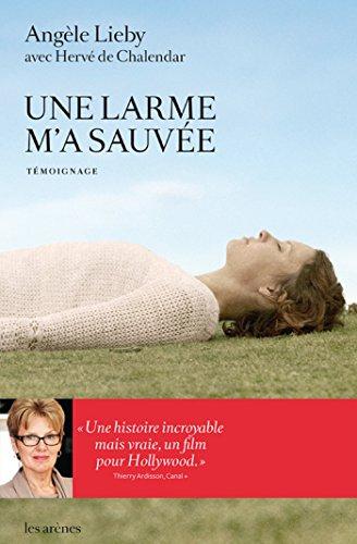 Une larme m'a sauvée (témoignage) (French Edition)