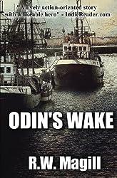 Odin's Wake by R.W. Magill (2013-11-07)