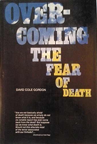 Overcoming the Fear of Death by David C. Gordon (1970-10-03)