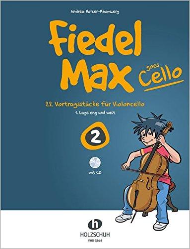 Fiedel-Max Goes Cello 2 (mit CD): 22 Vortragsstücke für Violoncello (1. Lage eng und weit) (2 Eng)