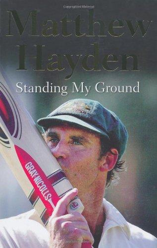 Standing My Ground: The Autobiography of Matthew Hayden por Matthew Hayden