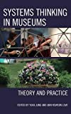 Systems Thinking in Museums: Theory and Practice