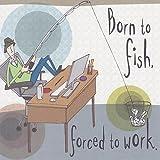 Born To Fish, Englischsprachig, Bloke