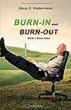 Burn-In statt Burn-Out: Wie Sie in Balance bleiben - Klaus D. Biedermann