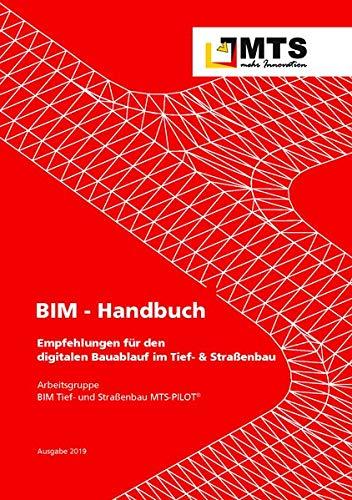 BIM- Handbuch: Empfehlungen für den digitalen Bauablauf im Tief- & Straßenbau