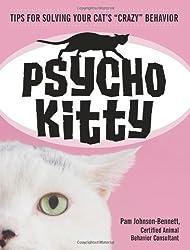 Psycho Kitty: Tips for Solving Your Cat's 'crazy' Behavior by Pam Johnson-Bennett (2008-05-03)