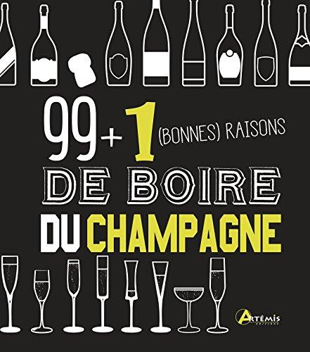 99 + 1 (bonnes) raisons de boire du champagne