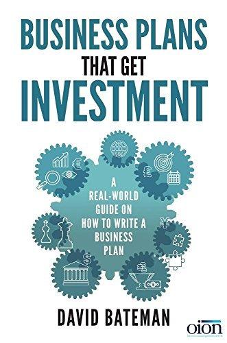 Business Plans That Get Investment by David Bateman (2016-04-30)